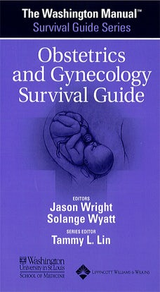 The Washington Manual® Obstetrics and Gynecology Survival Guide