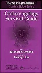 The Washington Manual® Otolaryngology Survival Guide