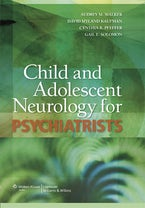 Child and Adolescent Neurology for Psychiatrists