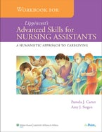 Workbook for  Lippincott's Advanced Skills for Nursing Assistants
