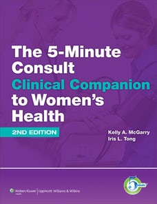 The 5-Minute Consult Clinical Companion to Women