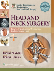 Master Techniques in Otolaryngology - Head and Neck Surgery:  Head and Neck Surgery:  Volume 1