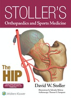 Stoller's Orthopaedics and Sports Medicine: The Hip