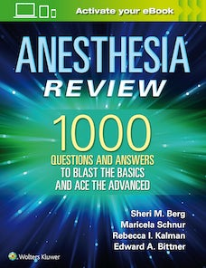 Anesthesia Review: 1000 Questions and Answers to Blast the BASICS and Ace the ADVANCED