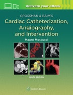 Grossman & Baim's Cardiac Catheterization, Angiography, and Intervention