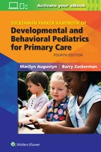 Zuckerman Parker Handbook of Developmental and Behavioral Pediatrics for Primary Care