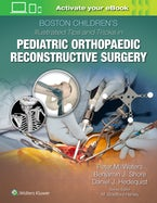 Boston Children's Illustrated Tips and Tricks in Pediatric Orthopaedic Reconstructive Surgery