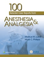 100 Selected Case Reports from Anesthesia & Analgesia