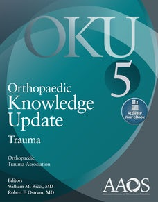 Orthopaedic Knowledge Update: Trauma 5: Print + Ebook with Multimedia