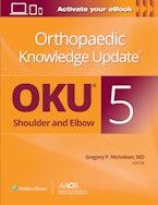 Orthopaedic Knowledge Update®: Shoulder and Elbow 5: Print + Ebook