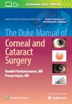 The Duke Manual of Corneal and Cataract Surgery