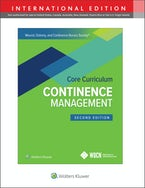 Wound, Ostomy and Continence Nurses Society Core Curriculum: Continence Management