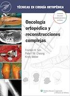 Técnicas en cirugía ortopédica. Oncología ortopédica y reconstrucciones complejas