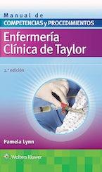 Enfermería clínica de Taylor. Manual de competencias y procedimientos