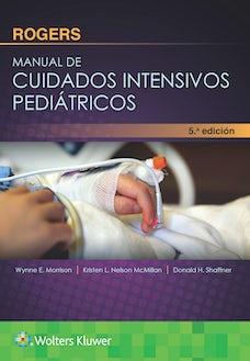 Rogers. Manual de cuidados intensivos pediátricos