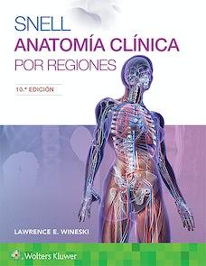 Snell. Anatomía clínica por regiones