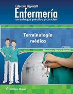 Colección Lippincott Enfermería. Un enfoque práctico y conciso. Terminología médica